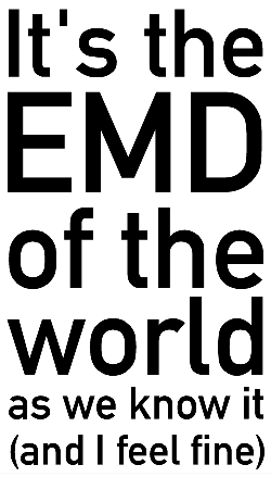 It's the EMD of the world as we know it (and I feel fine)